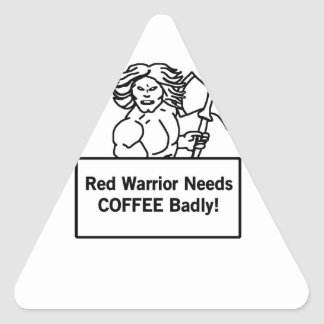 red warrior needs coffee badly triangle sticker