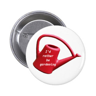 Red Watering Can - I'd Rather Be Gardening Button