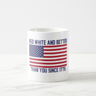 Red White and Better Since 1776 Coffee Mug