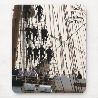 Red White and Hang On Sailors on Tall Ship Mouse Pad