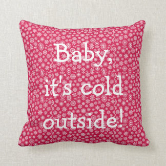 Red White Baby It s Cold Outside Throw Pillow