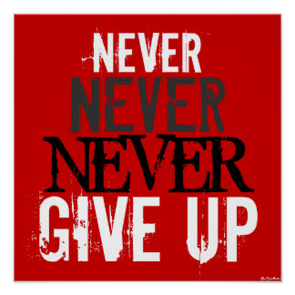 Red White Black Never Never Never Give Up Poster