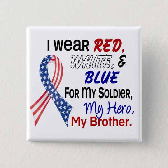 Red White Blue For My Brother Button