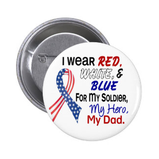 Red White Blue For My Dad Pinback Button