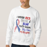 Red White Blue For My Daughter Sweatshirt