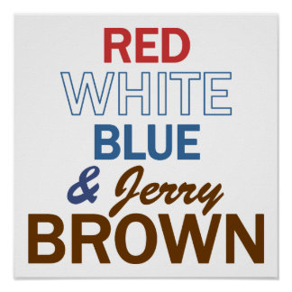 Red, White, Blue & Jerry Brown Poster