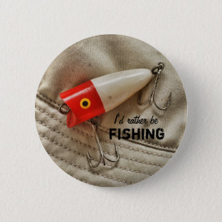 Red & White Fishing Lure I'd Rather Be Fishing Pinback Button