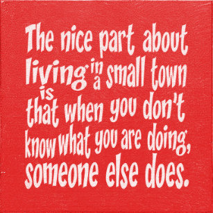 Funny Town Quotes Gifts On Zazzle