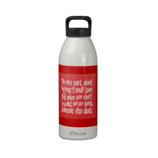 RED WHITE FUNNY SMALL TOWN SAYINGS QUOTES HUMOR LA DRINKING BOTTLES