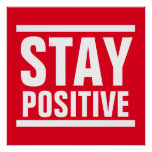 Red White Stay Positive Motivational Inspirational Poster