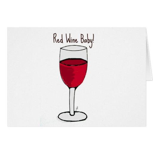RED WINE BABY! print by jill Greeting Card