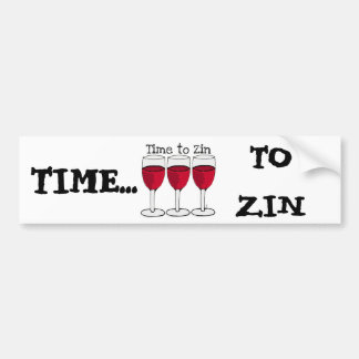"RED WINE GLASS ""TIME TO ZIN"" FUN PRINT BUMPER STICKER"