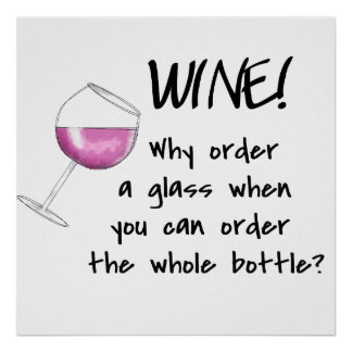 Red Wine Order Whole Bottle Funny Art Word Saying Poster