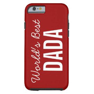 Red World's Best Dada Custom iPhone 6 Case