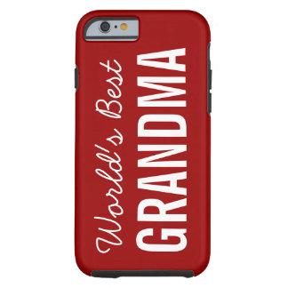 Red World's Best Grandma Custom iPhone 6 Tough iPhone 6 Case