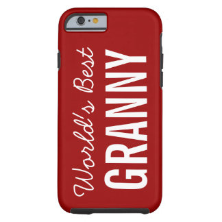 Red World's Best Granny Custom iPhone 6 Tough iPhone 6 Case