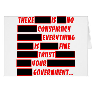 Redacted Trust Your Government Everything Fine Greeting Card