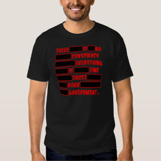 Redacted Trust Your Government Everything Fine Shirt