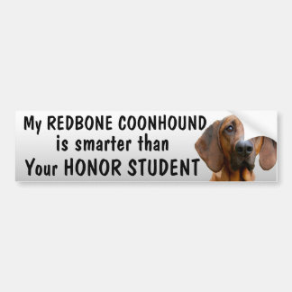 Redbone Coonhound - smarter than student - funny Bumper Sticker