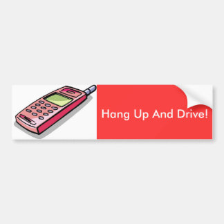 redcell, Hang Up And Drive! Car Bumper Sticker
