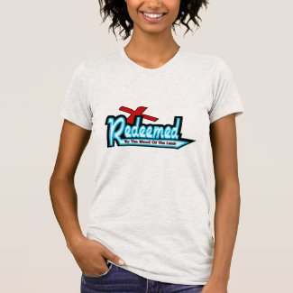 Redeemed By The Blood T-Shirt