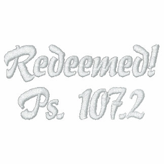 Redeemed!Ps. 107.2 Embroidered Hoodies