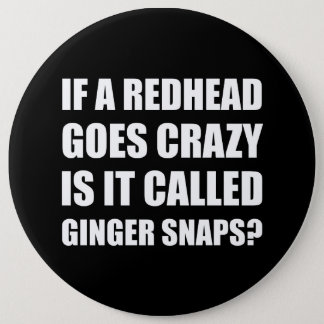 Redhead Called Ginger Snap Button