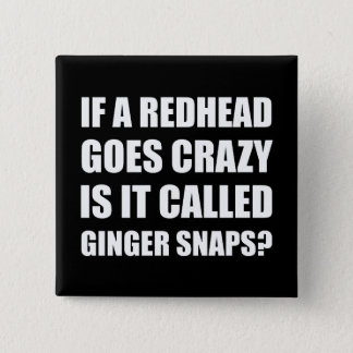 Redhead Called Ginger Snap Pinback Button
