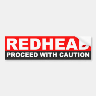 REDHEAD, PROCEED WITH CAUTION CAR BUMPER STICKER