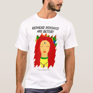 Redhead Psychics Are Better! T-Shirt