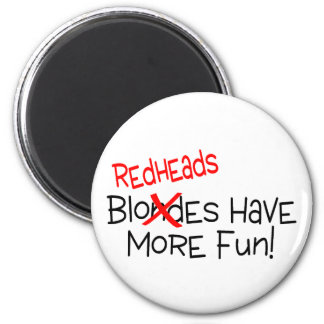 Redheads Have More Fun 2 Inch Round Magnet