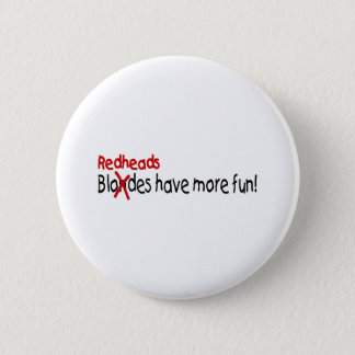 Redheads Have More Fun Button