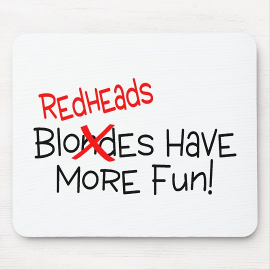 Redheads Have More Fun Mouse Pad