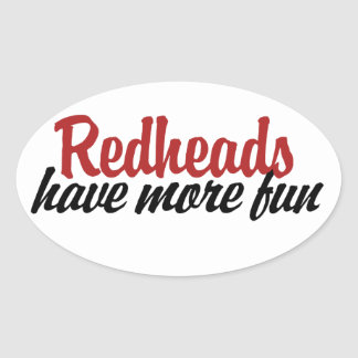 Redheads have more fun oval sticker