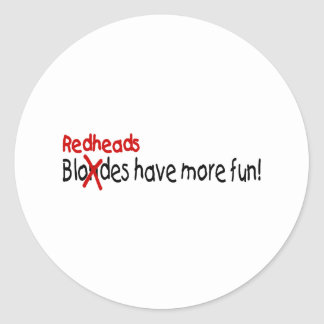 Redheads Have More Fun Round Stickers