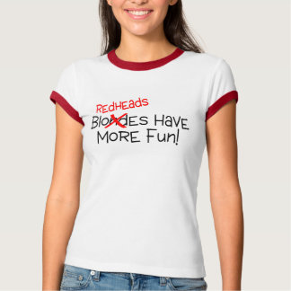 Redheads Have More Fun T-Shirt