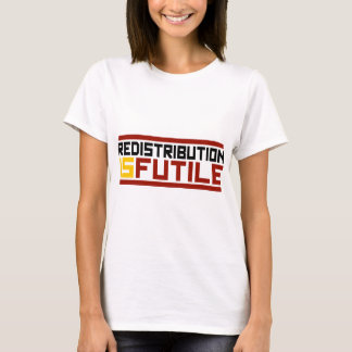 Redistribution is Futile T-Shirt