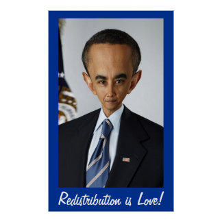 Redistribution is Love! Funny Anti-Obama Portrait Posters