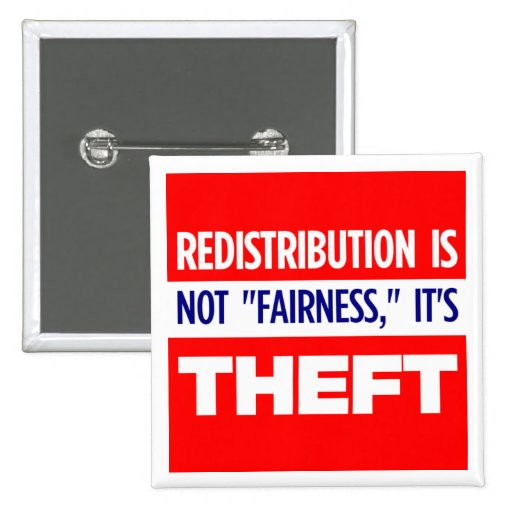 Redistribution is Theft Buttons