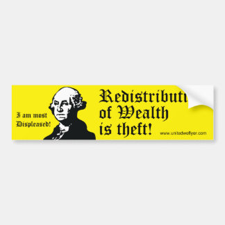 Redistribution Of Wealth Is Theft Bumper Sticker
