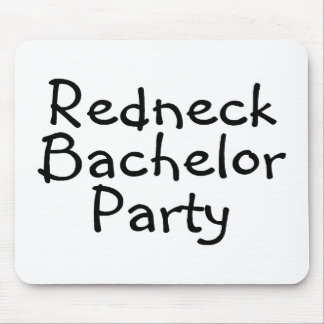 Redneck Bachelor Party Mouse Pad