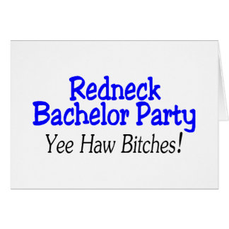 Redneck Bachelor Party Yee Haw Card