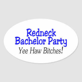 Redneck Bachelor Party Yee Haw Oval Sticker