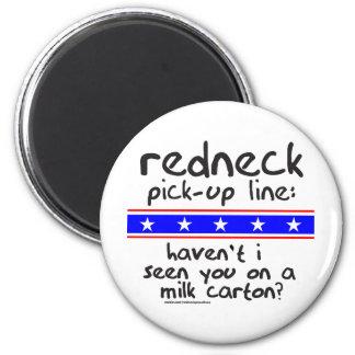 REDNECK PICK-UP LINE MILK CARTON T-SHIRTS 2 INCH ROUND MAGNET