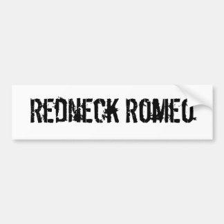 Redneck Romeo Car Bumper Sticker