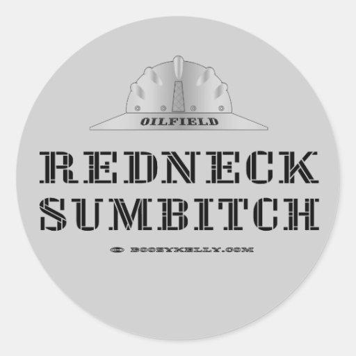 Redneck Sumbitch,Oil Field Sticker,Roughneck