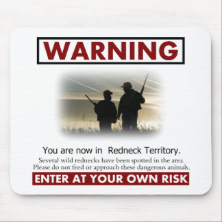 Redneck Territory Warning Sign Mouse Pad