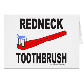 REDNECK TOOTHBRUSH T-SHIRTS AND GIFTS GREETING CARD