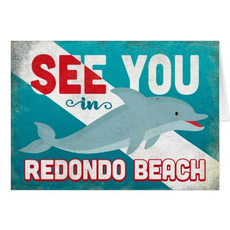 Redondo Beach Dolphin - Retro Vintage Travel