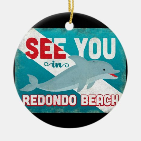 Redondo Beach Dolphin - Retro Vintage Travel Ceramic Ornament